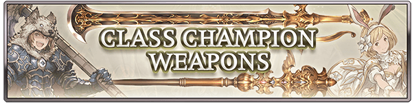 Class Champion Weapons - Granblue Fantasy Wiki