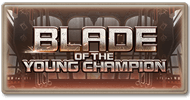 Story Blade of the Young Champion.png