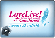 BattleRaid Love Live! Sunshine!! Aqours Sky-High! Raid Thumb.png