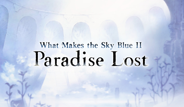 What Makes the Sky Blue II- Paradise Lost top.jpg