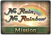 Mission No Rain, No Rainbow.png