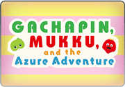 BattleRaid Gachapin, Mukku, and the Azure Adventure Solo Thumb.png