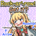G-point Cagliostro Rock-ar'-row! Get it? Rockfish Arrow