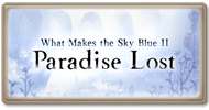 Story What Makes the Sky Blue II- Paradise Lost.png