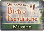 Mission Welcome to Bistro Feendrache 1.png