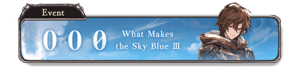 What Makes the Sky Blue III: 000